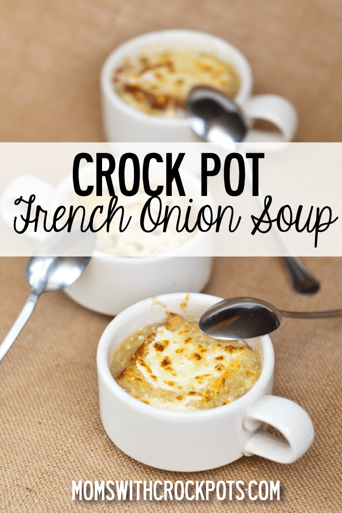 Crock Pot French Onion Soup — Moms with Crockpots