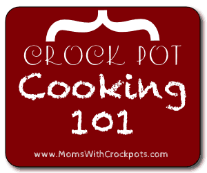 Crockpot Cooking 101: General Cooking Tips