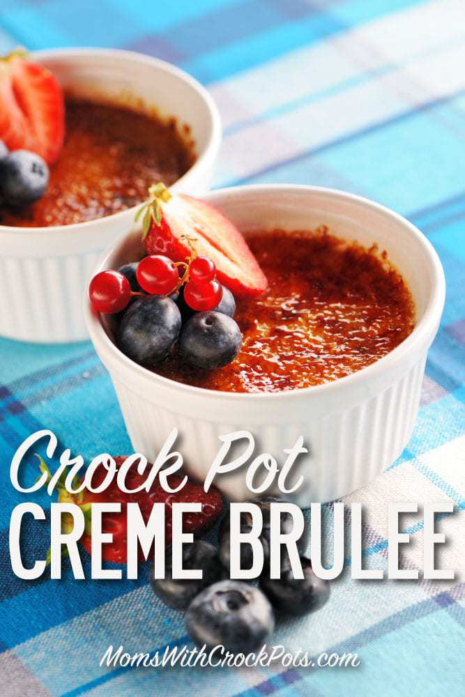 This decadent dessert is exquisite and amazing in the crockpot. You have to try this Crock Pot Creme Brûlée Recipe! One of the best desserts ever!