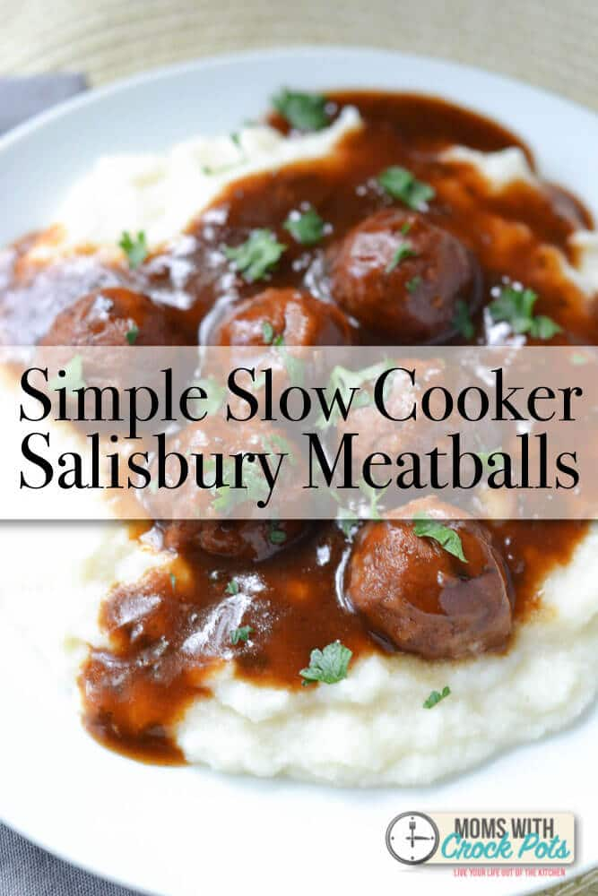 Simple Slow Cooker Salisbury Meatballs - Moms with Crockpots